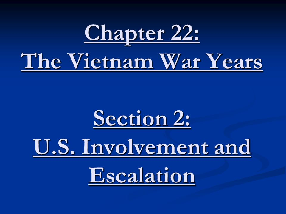 chapter 22 the vietnam war years section 2 u s involvement and rh slideplayer com