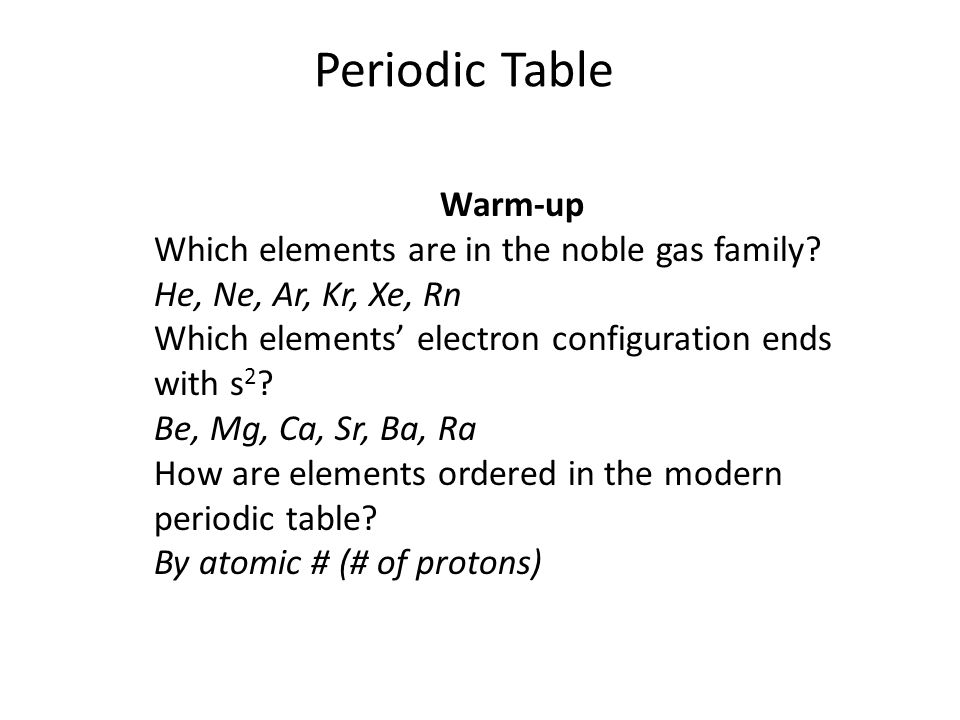 Periodic Table Warm Up Which Elements Are In The Noble Gas Family