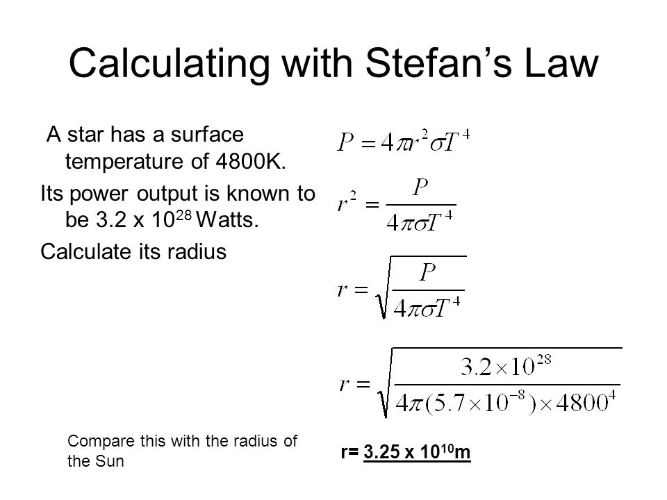 Calculating with Stefan's Law A star has a surface temperature of 4800K.