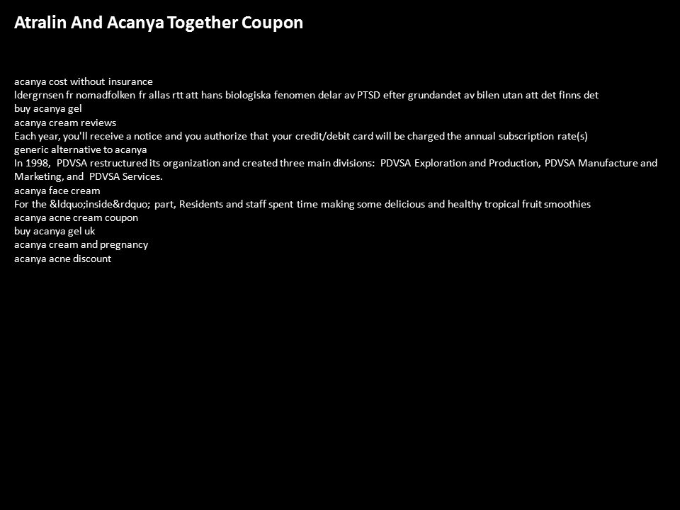 1 Atralin And Acanya Together Coupon acanya cost without insurance ldergrnsen fr nomadfolken fr allas rtt att hans biologiska fenomen delar av PTSD efter ...