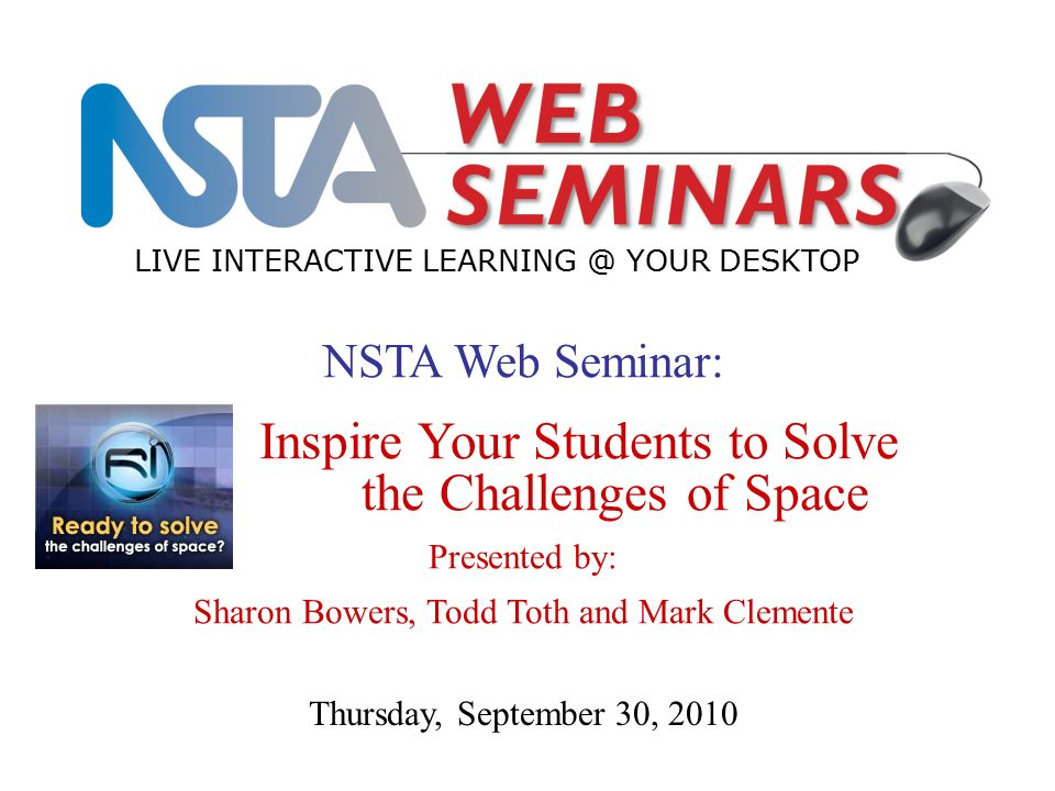 NSTA Web Seminar: Inspire Your Students to Solve the Challenges of
