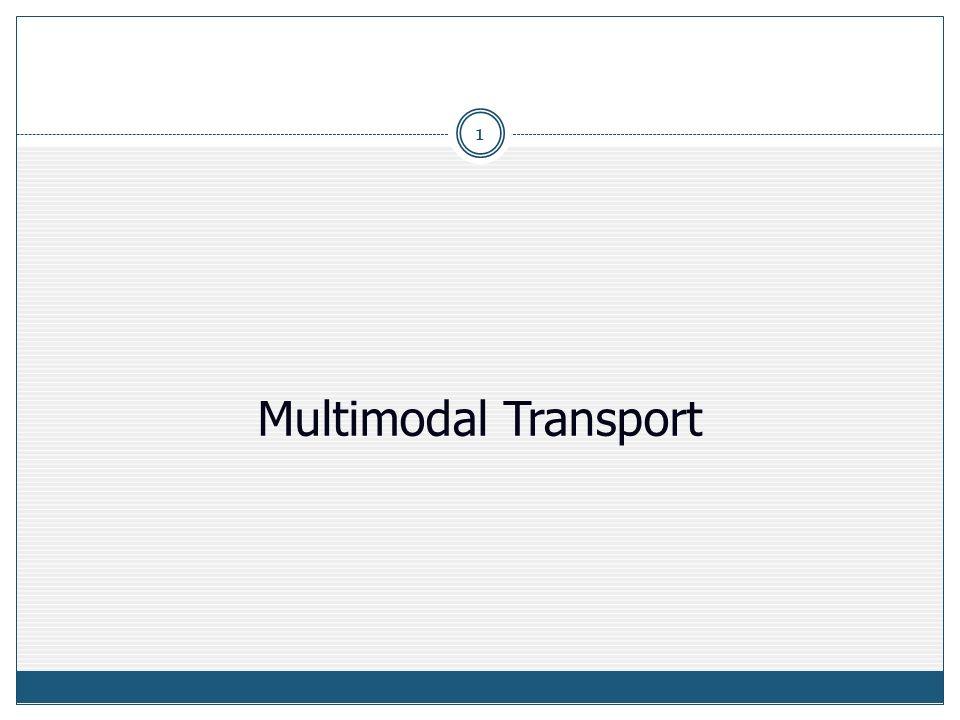 Multimodal Transport 1  MTOGA Multimodal Transportation of