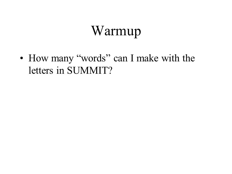"""Warmup How many """"words"""" can I make with the letters in SUMMIT"""