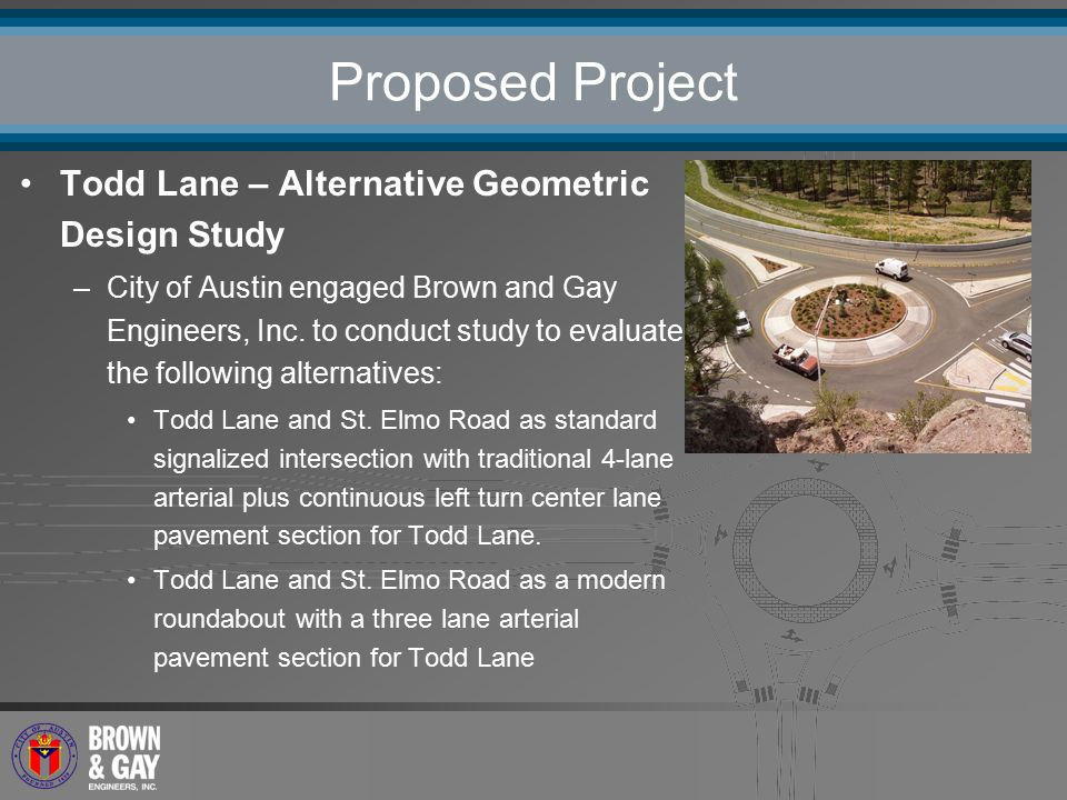 Proposed Project Todd Lane – Alternative Geometric Design Study –City of  Austin engaged Brown and