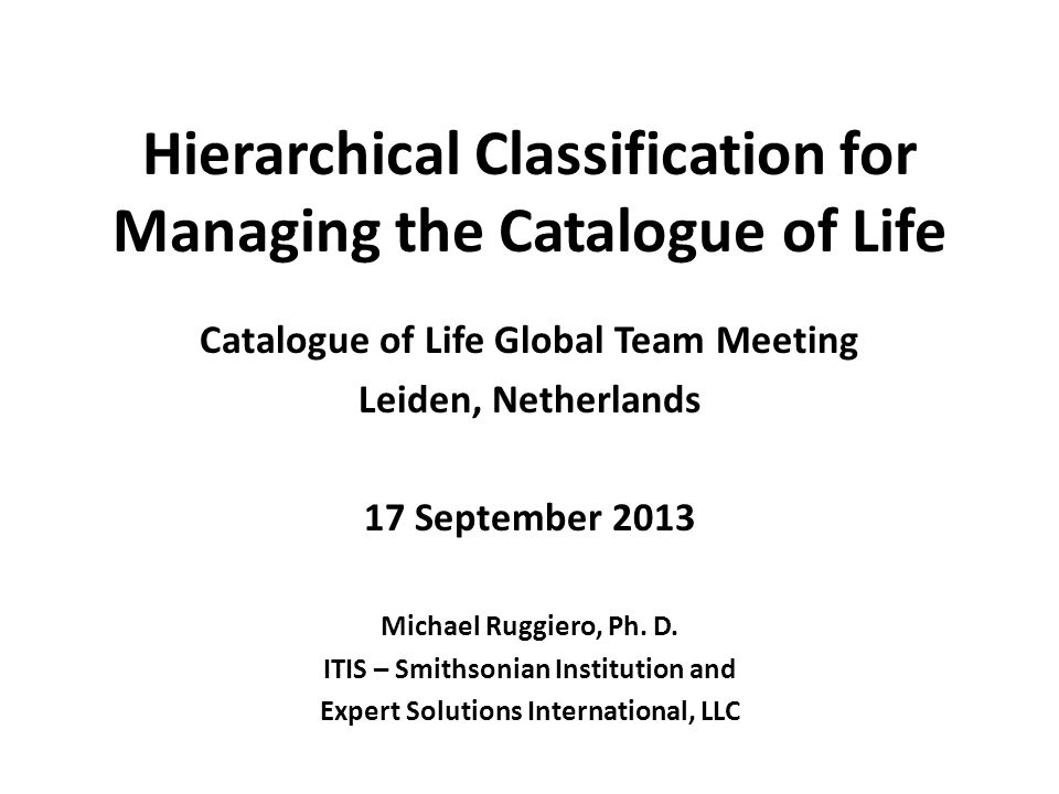 Hierarchical Classification For Managing The Catalogue Of Life