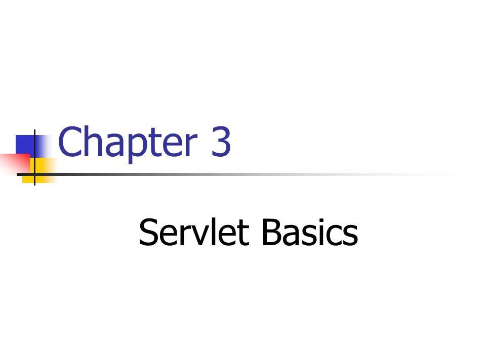 Chapter 3 Servlet Basics  Contents A Installing Eclipse WTP and