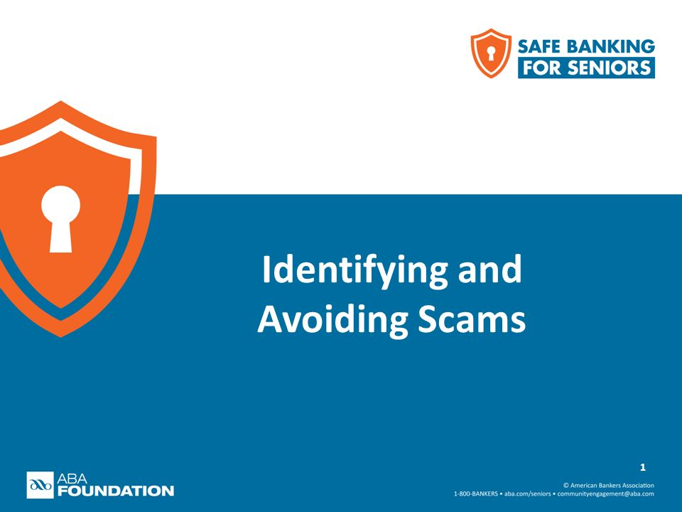 Identifying and Avoiding Scams 1. What a scam is Why scams work ...