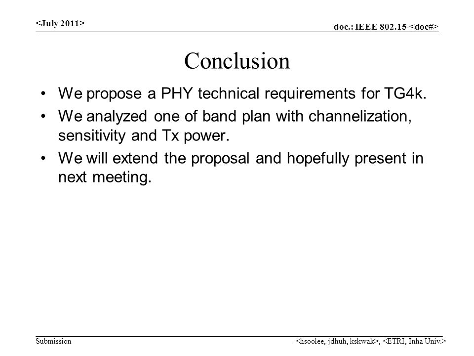 doc.: IEEE Submission Conclusion We propose a PHY technical requirements for TG4k.