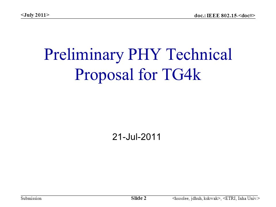 doc.: IEEE Submission Preliminary PHY Technical Proposal for TG4k 21-Jul-2011 Slide 2,