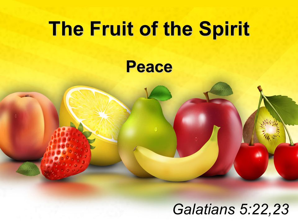 Image result for THE FRUIT OF PEACE""