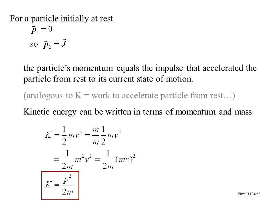 Phys211C8 p1 Momentum everyday connotations? physical