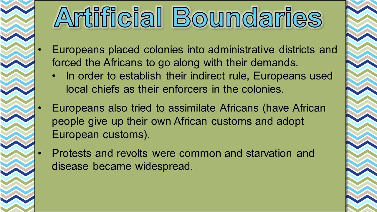Europeans placed colonies into administrative districts and forced the Africans to go along with their demands.