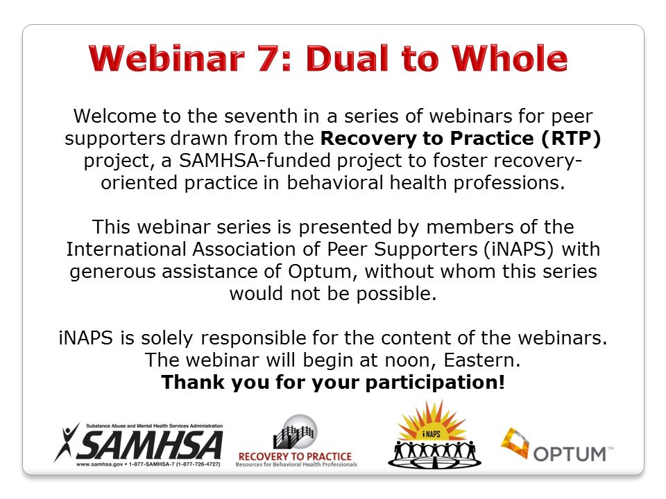 4 Welcome To The Seventh In A Series Of Webinars For Peer Supporters Drawn From Recovery Practice RTP Project SAMHSA Funded Foster