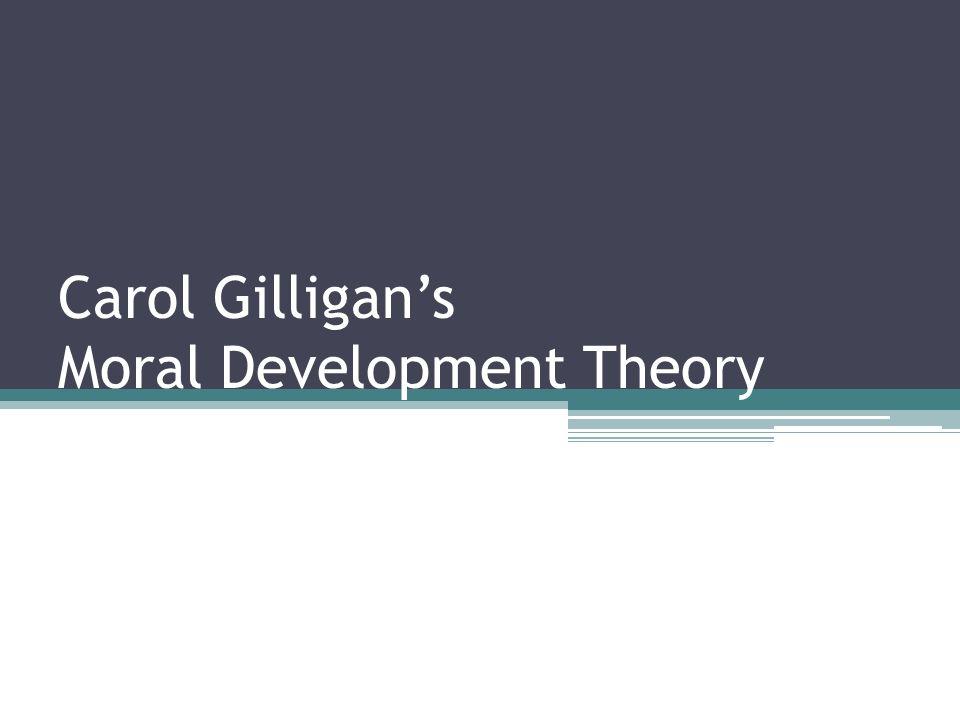 1 carol gilligans moral development theory