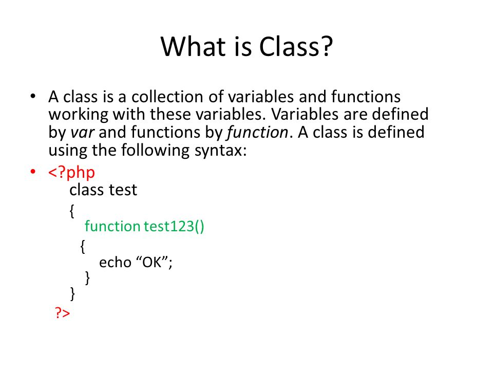 Classes in PHP Web Engineering. What is Class? A class is a collection of  variables and functions working with these variables. Variables are  defined. - ppt download