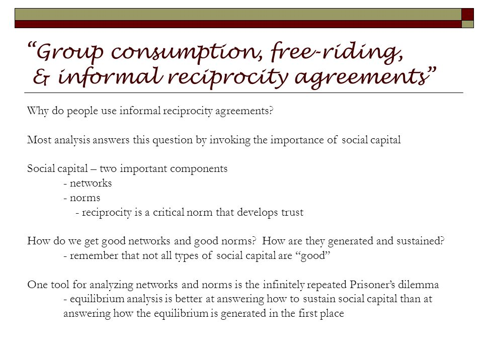 Group Consumption Free Riding Informal Reciprocity Agreements