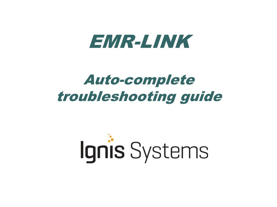 EMR LINK Auto Complete Troubleshooting Guide Auto