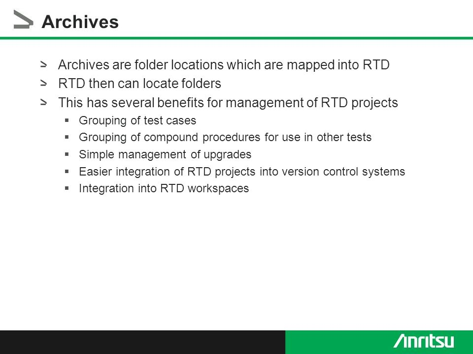 Day 3 RTD Tool Features and Concepts  Archives Archives are