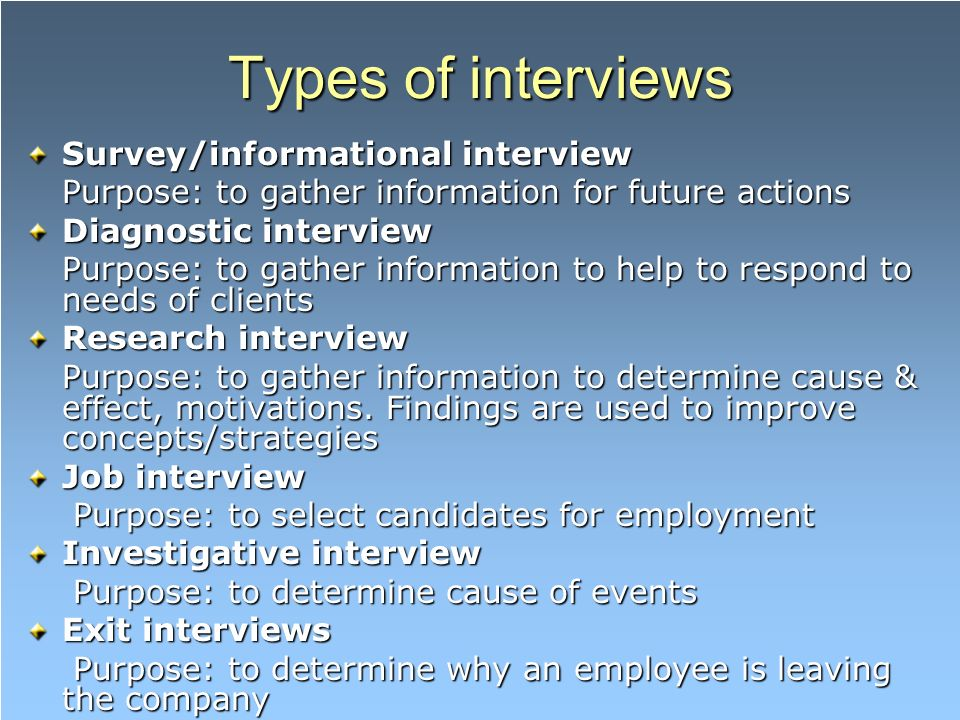 types of interviews surveyinformational interview purpose to gather information for future actions diagnostic