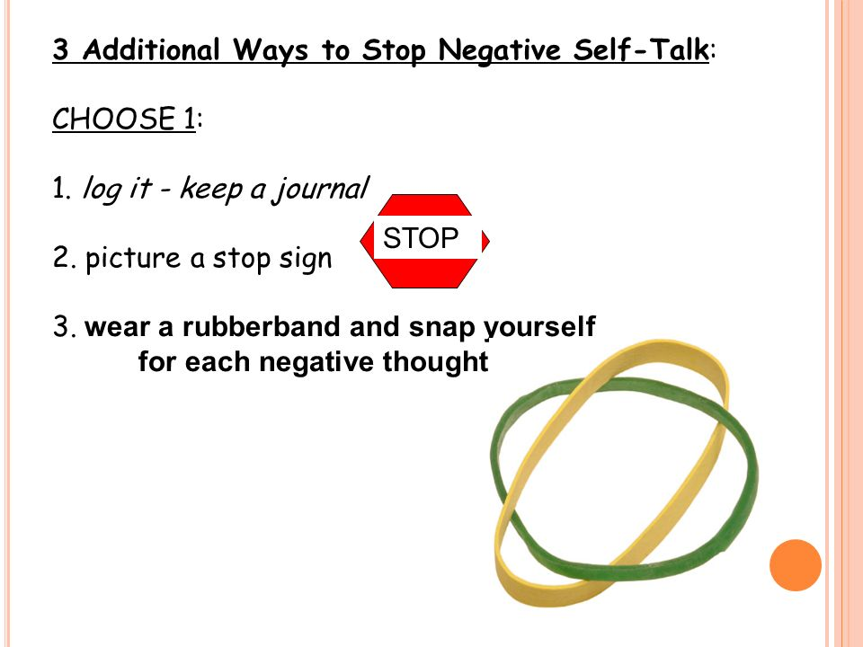 The Power Of Positive Selftalk Are We Born With Selfesteem Or. 3 Additional Ways To Stop Negative Selftalk Choose 1. Worksheet. Negative Self Talk Worksheet At Clickcart.co