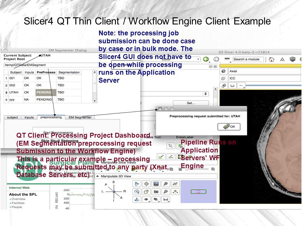 Slicer4 QT Thin Client / Workflow Engine Client Example Alex Zaitsev