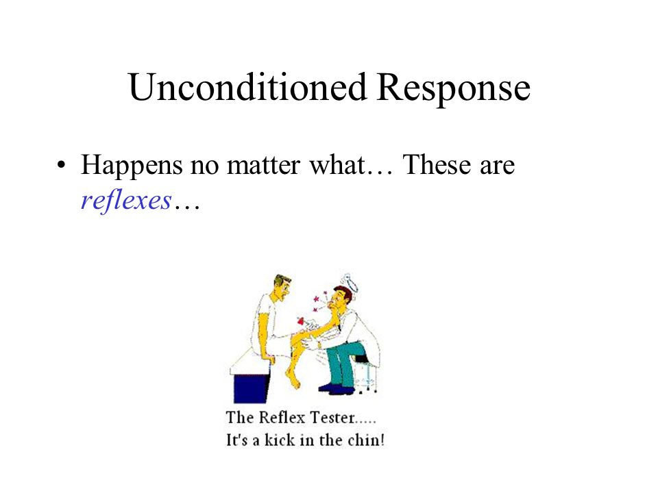 unconditioned response