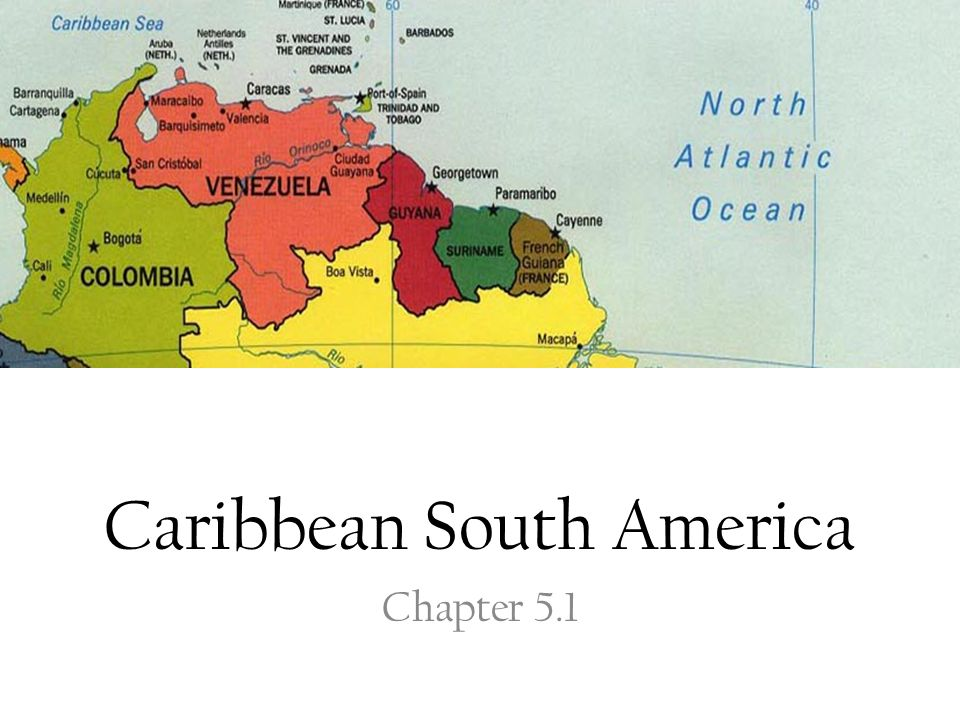 Caribbean South America Chapter 5.1. Physical Features-Mountain ...