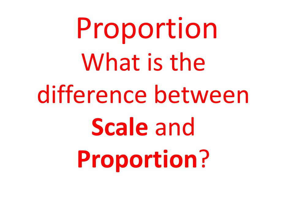 Another Principle Of Designart Proportion What Is The Difference