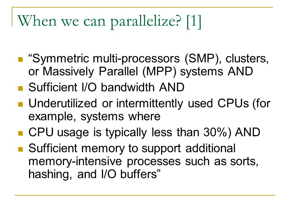 When we can parallelize.