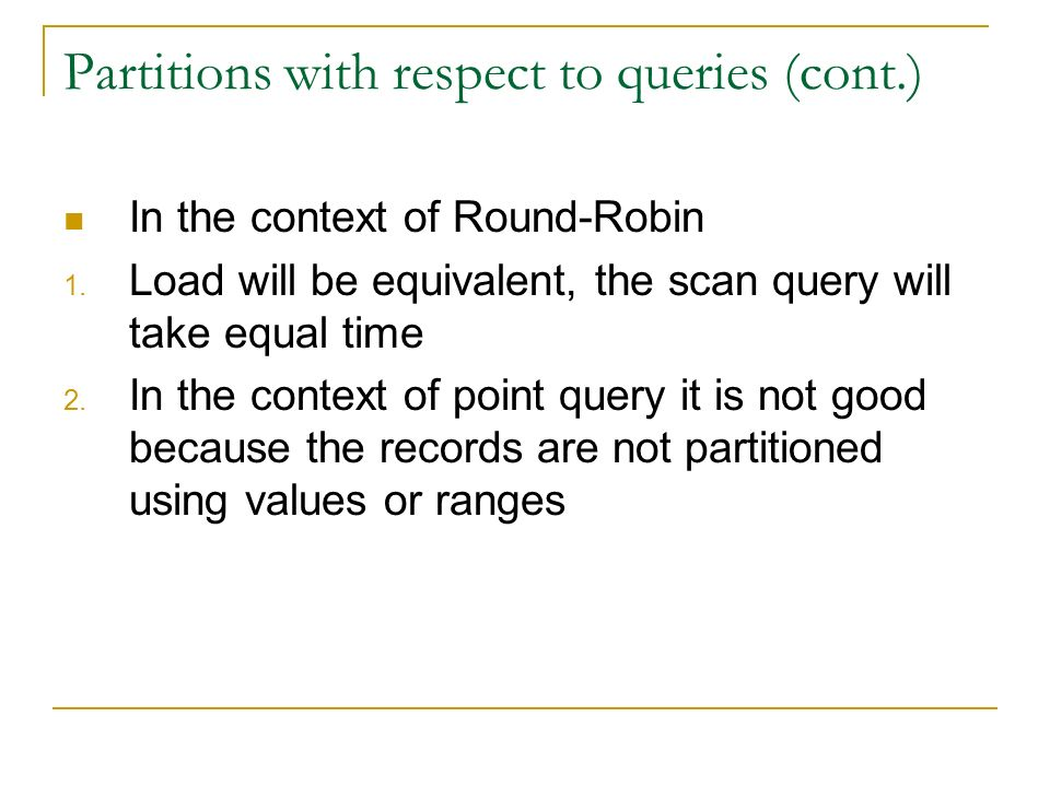 Partitions with respect to queries (cont.) In the context of Round-Robin 1.