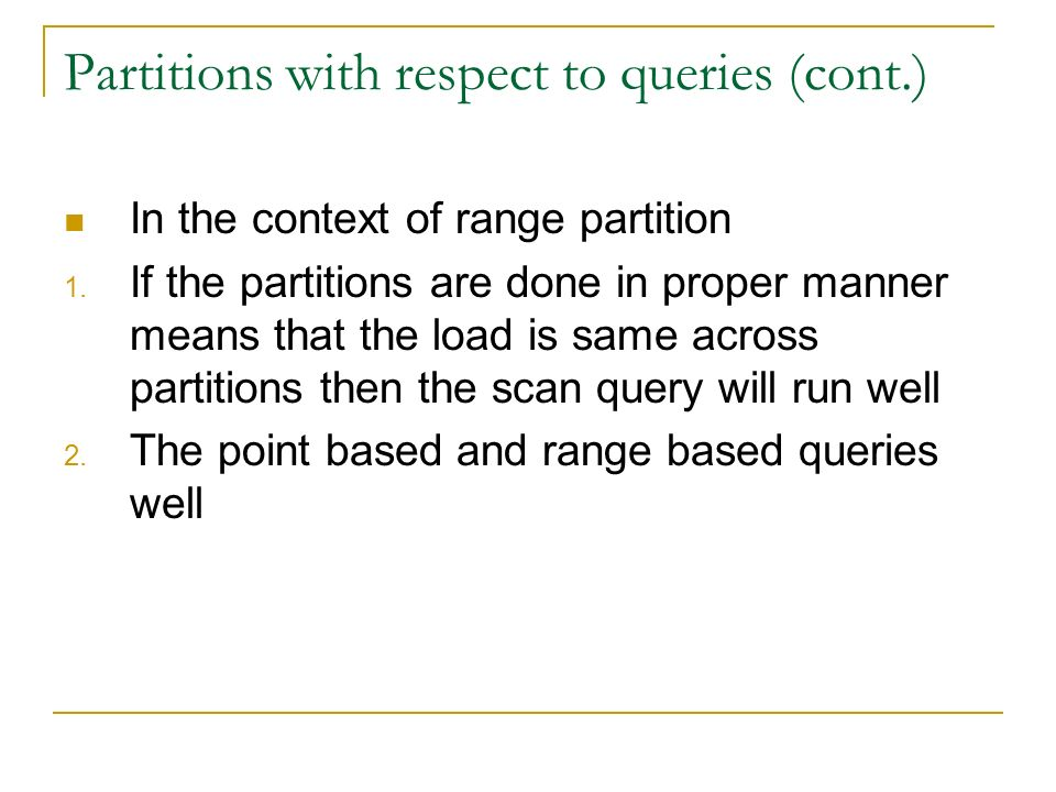 Partitions with respect to queries (cont.) In the context of range partition 1.