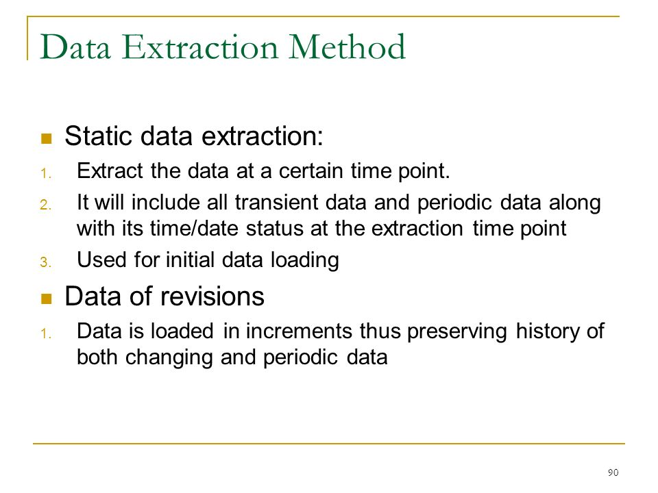 Data Extraction Method Static data extraction: 1. Extract the data at a certain time point.