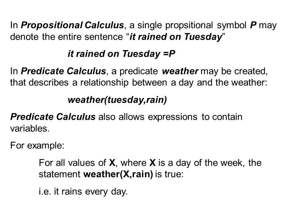 Predicate Calculs In Propositional Calculus Each Atomic Symbol