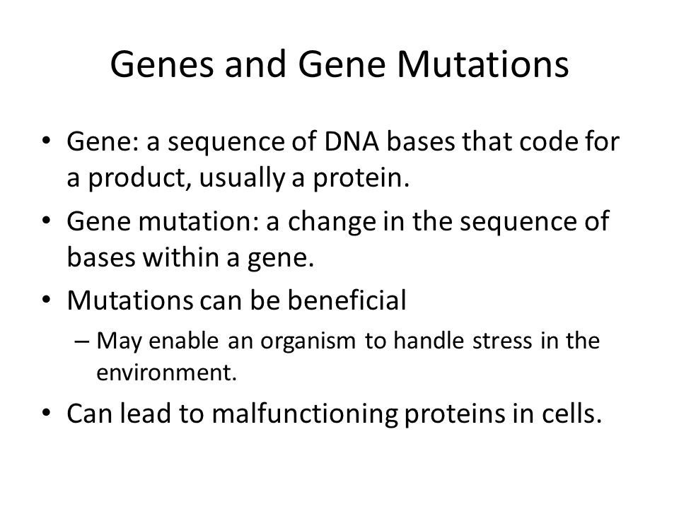 genetic mutations result in faulty proteins A point mutation is usually the least harmful of the types of dna mutations it is the change of a single nitrogen base in a dna sequencedepending on the placement of that nitrogen base in the codon, it can cause no effect to the protein.