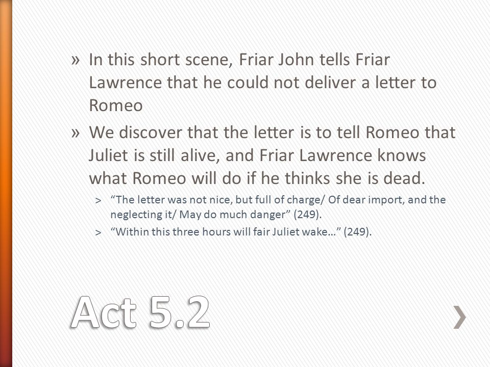 Act 5. » Romeo begins the scene with a short soliloquy. ˃He is