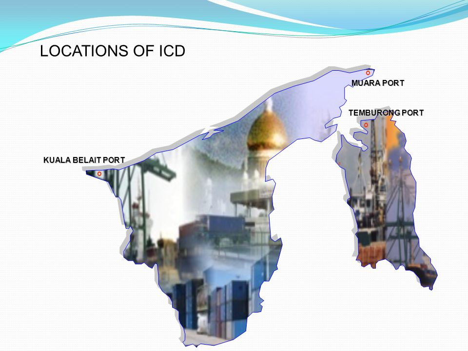 DEVELOPMENT OF ICD IN BRUNEI DARUSSALAM  MUARA PORT KUALA BELAIT