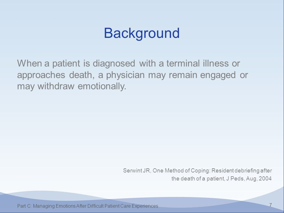 Background When A Patient Is Diagnosed With A Terminal Illness Or Approaches A Physician