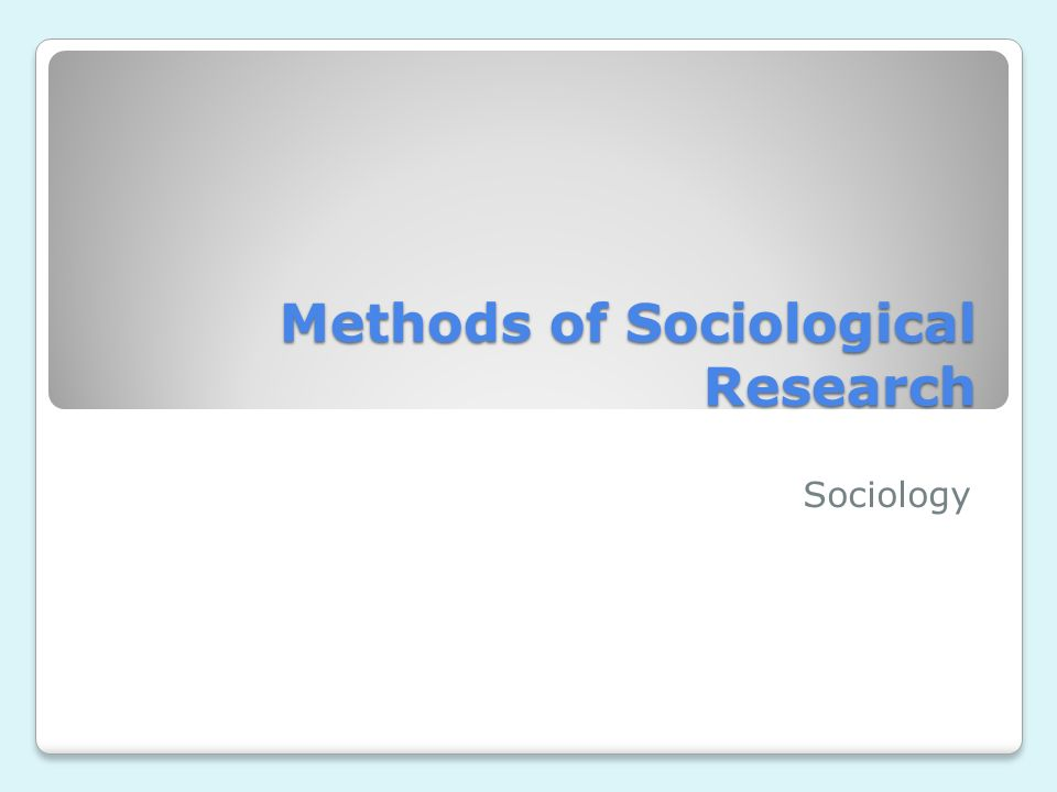 Methods Of Sociological Research Sociology Lesson Outline