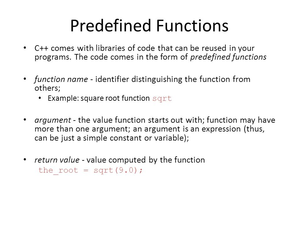 Functions  Predefined Functions C++ comes with libraries of