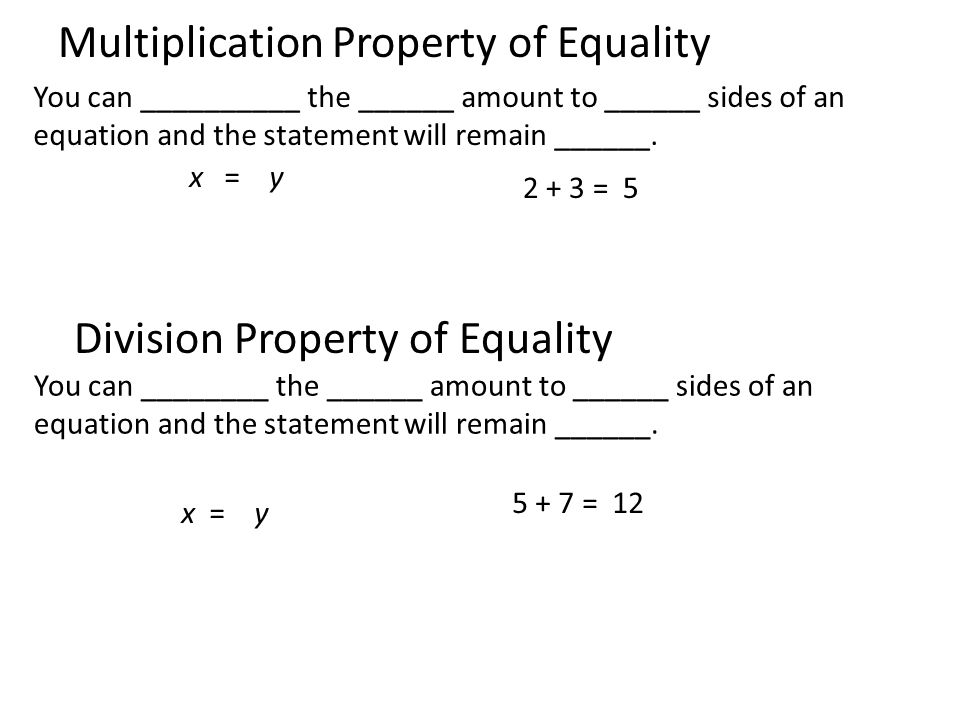You can __________ the ______ amount to ______ sides of an equation and the statement will remain ______.