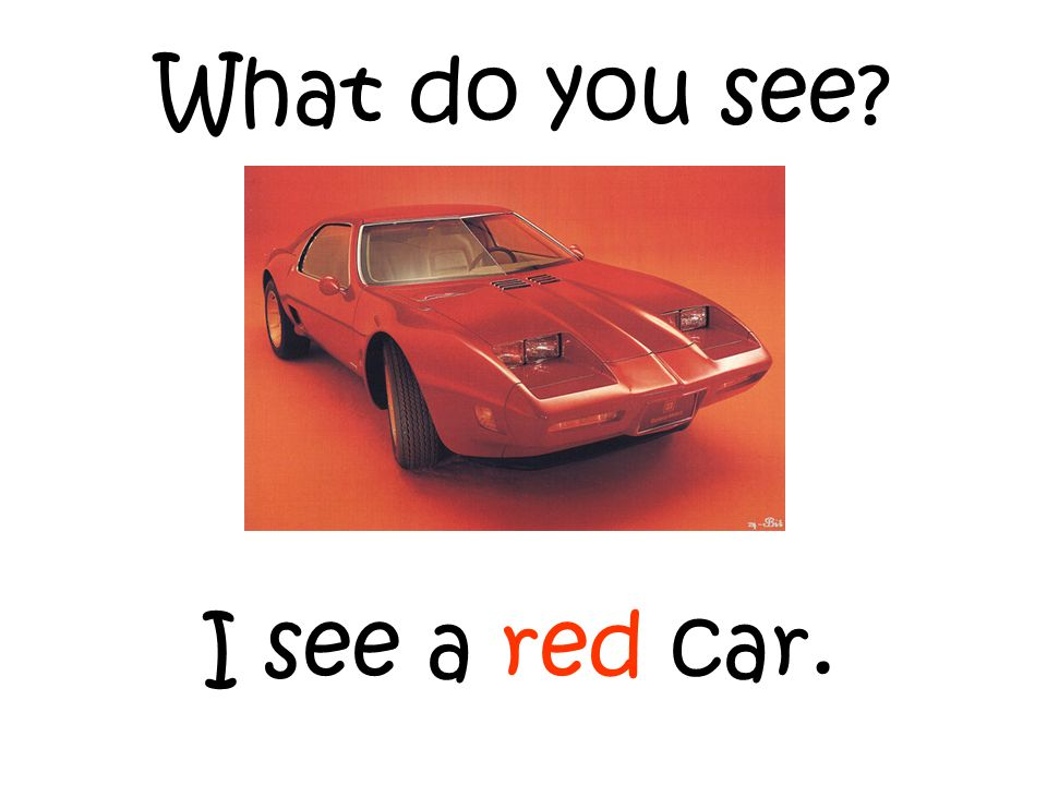 What do you see I see a red car.