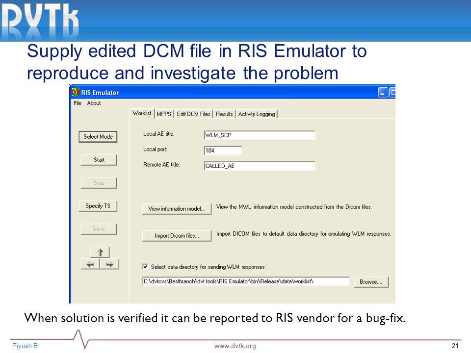 Piyush B Using DVTk tools in service environment Piyush B DVTk