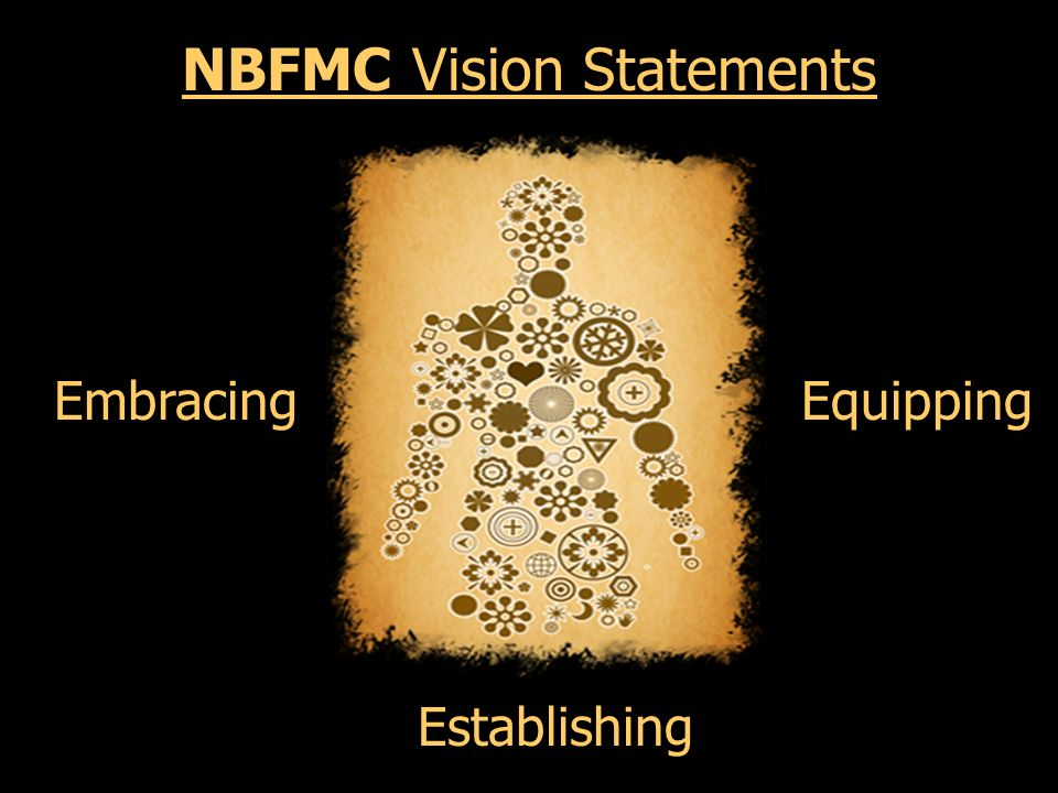 Embracing Establishing Equipping NBFMC Vision Statements