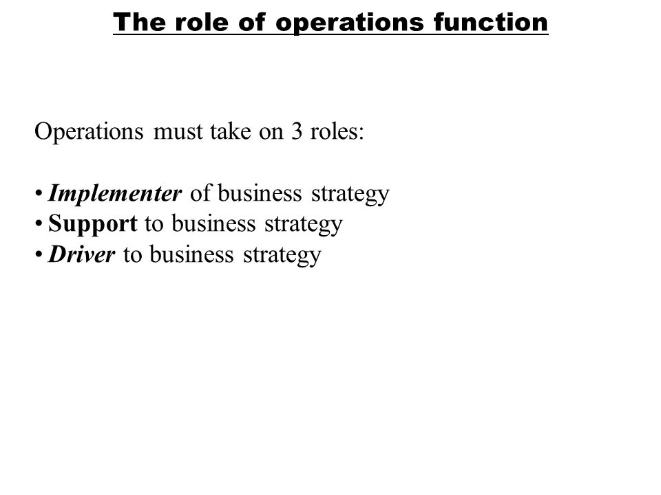 role & objective of operations strategy