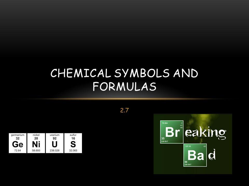 27 Chemical Symbols And Formulas Chemical Symbols A Chemical