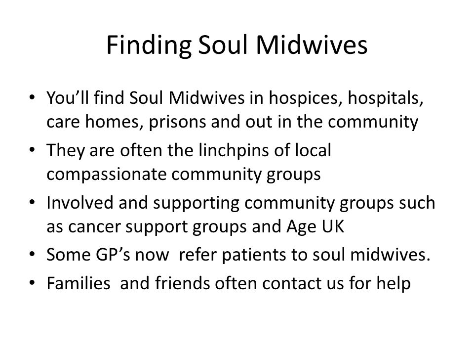 Gentle care at the end of life How Soul Midwives help the