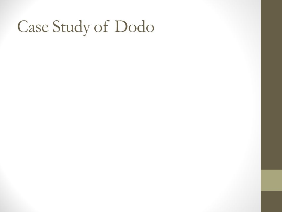 Case Study of Dodo