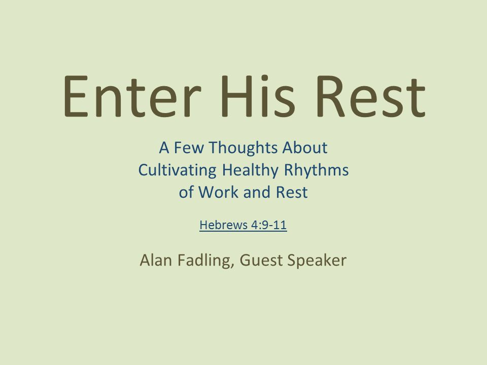 Enter His Rest A Few Thoughts About Cultivating Healthy Rhythms Of