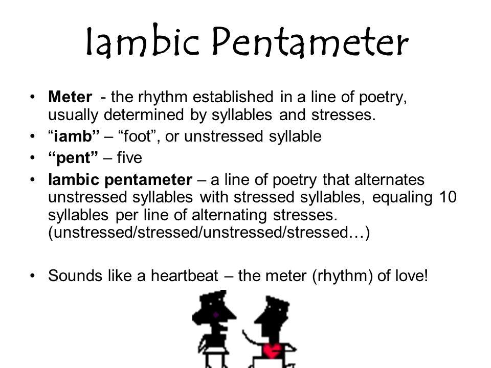 iambic pentameter meter the rhythm established in a line of poetry