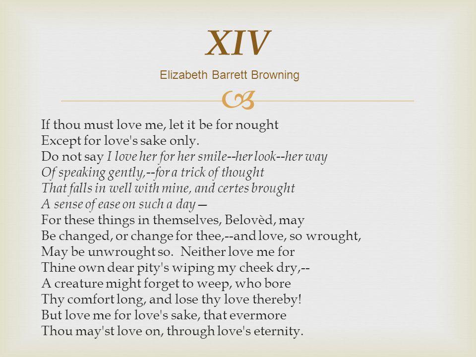 elizabeth barrett browning if thou must love me